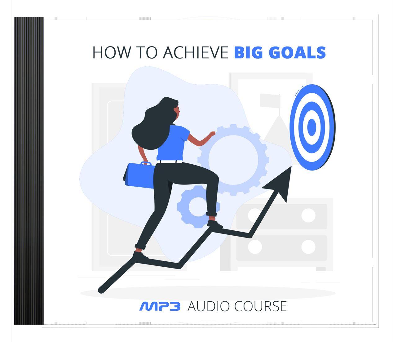 Achieve Big Goals
